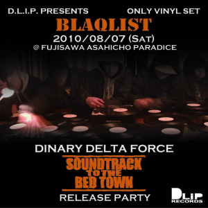 """D.L.i.P. presents """"BLAQLIST -DINARY DELTA FORCE / SOUNDTRACK TO THE BED TOWN Release Party-@FUJISAWA """"CLUB F.A.P"""""""