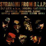 """STRAIGHT FROM D.L.I.P."" Mixed by DJ LEX a.k.a. DIGNO SAURUS"
