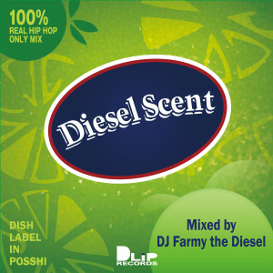 """Diesel Scent"" Mixed by DJ FARMY THE DIESEL"