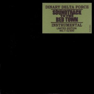 DINARY DELTA FORCE / SOUNDTRACK TO THE BEDTOWN INSTRUMENTAL
