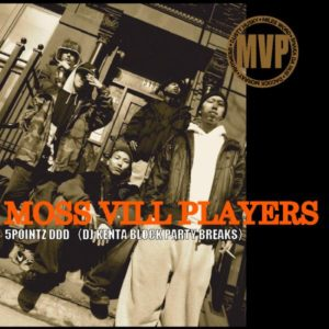 MOSS VILL PLAYERS / 5POINTZ DDD (DJ KENTA BLOCK PARTY BREAKS)