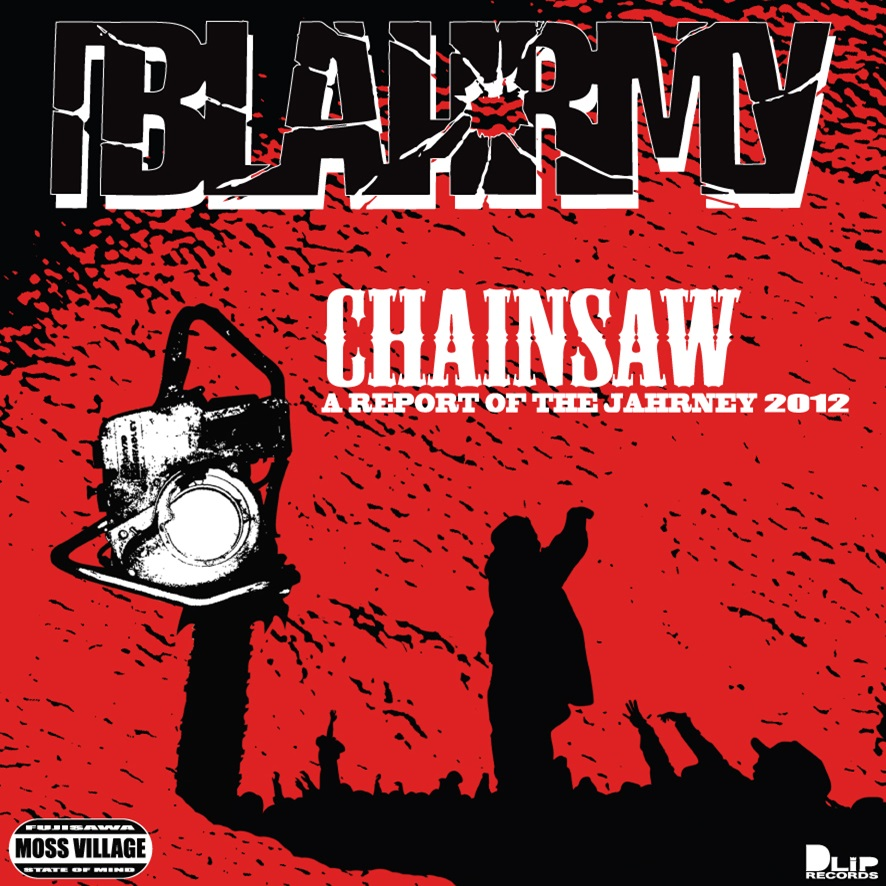 BLAHRMY / CHAINSAW - A REPORT OF THE JAHRNEY 2012