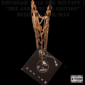 """RHYME&B / PLZ MIXTAPE -DEF JAM SPECIAL EDITION-"" Mixed by DJ R-MAN"