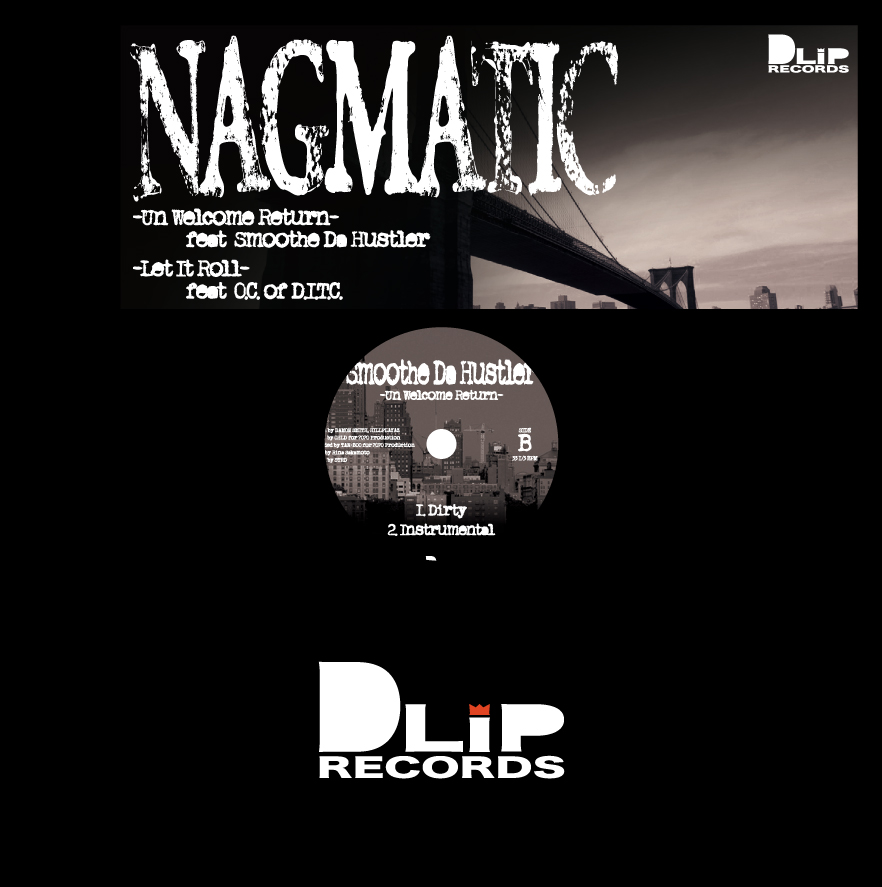NAGMATIC / UN WELCOME TO RETURN feat. SMOOTHE DA HAUSLER - LET IT ROLL feat. O.C.(of D.I.T.C.)