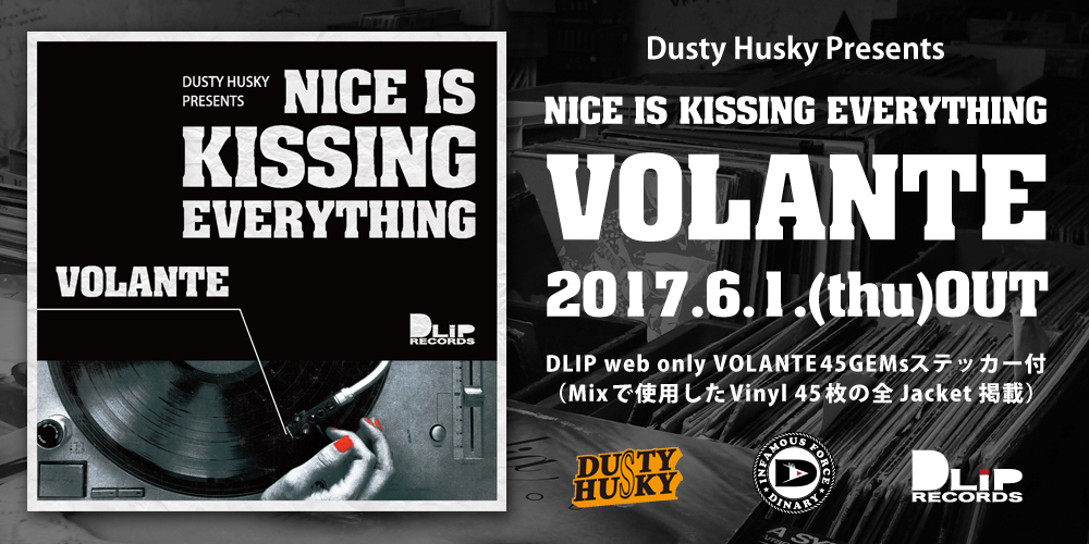 DUSTY HUSKY / NICE IS KISSING EVERYTHING -VOLANTE-