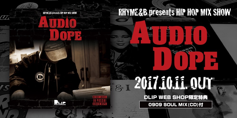 "RHYME&B presents HIP HOP MIX SHOW ""AUDIO DOPE"""