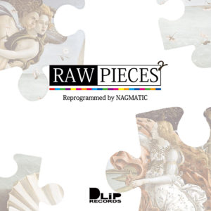 """RAW PIECES 2"" Mixed by NAGMATIC"