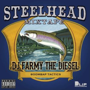 """STEELHEAD"" Mixed by FARMY THE DIESEL"