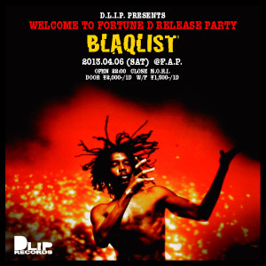 """D.L.i.P presents """"BLAQLIST - WELCOME TO FORTUNE D Release Party-@FUJISAWA """"CLUB F.A.P"""""""