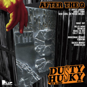"""""""AFTER THE Q"""" Mixed by DUSTY HUSKY"""