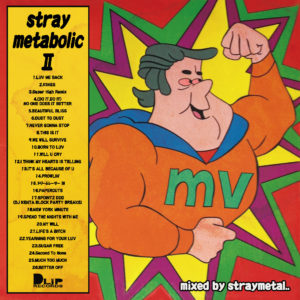 """""""straymetabolic Ⅱ"""" Mixed by straymetal as RHYME B"""