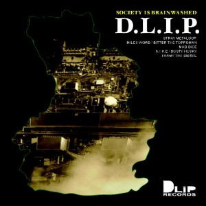 D.L.I.P. / SOCIETY IS BRAINWASHED