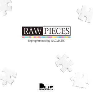 """""""RAW PIECES"""" Mixed by NAGMATIC"""
