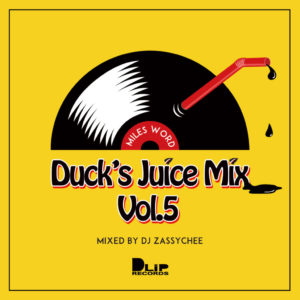 """""""MILES WORD / Duck's Juice Mix vol.5""""Mixed by ZASSYCHEE"""